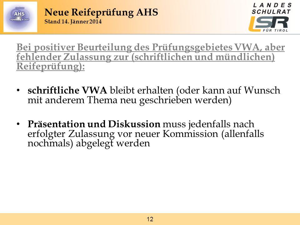 12 Bei positiver Beurteilung des Prüfungsgebietes VWA, aber fehlender Zulassung zur (schriftlichen und mündlichen) Reifeprüfung): schriftliche VWA ble