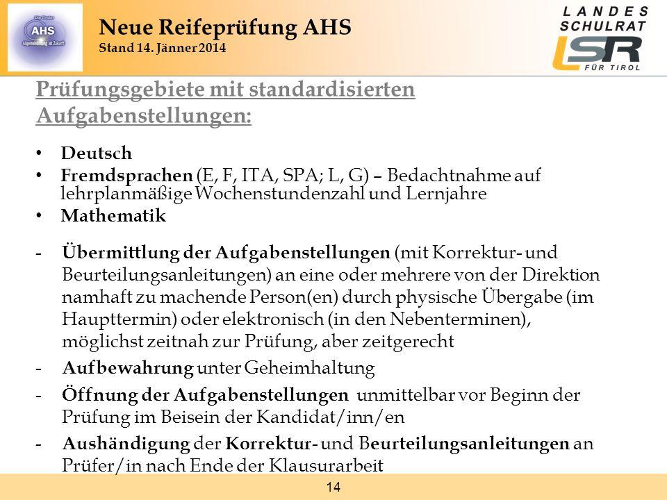 14 Prüfungsgebiete mit standardisierten Aufgabenstellungen: Deutsch Fremdsprachen (E, F, ITA, SPA; L, G) – Bedachtnahme auf lehrplanmäßige Wochenstund