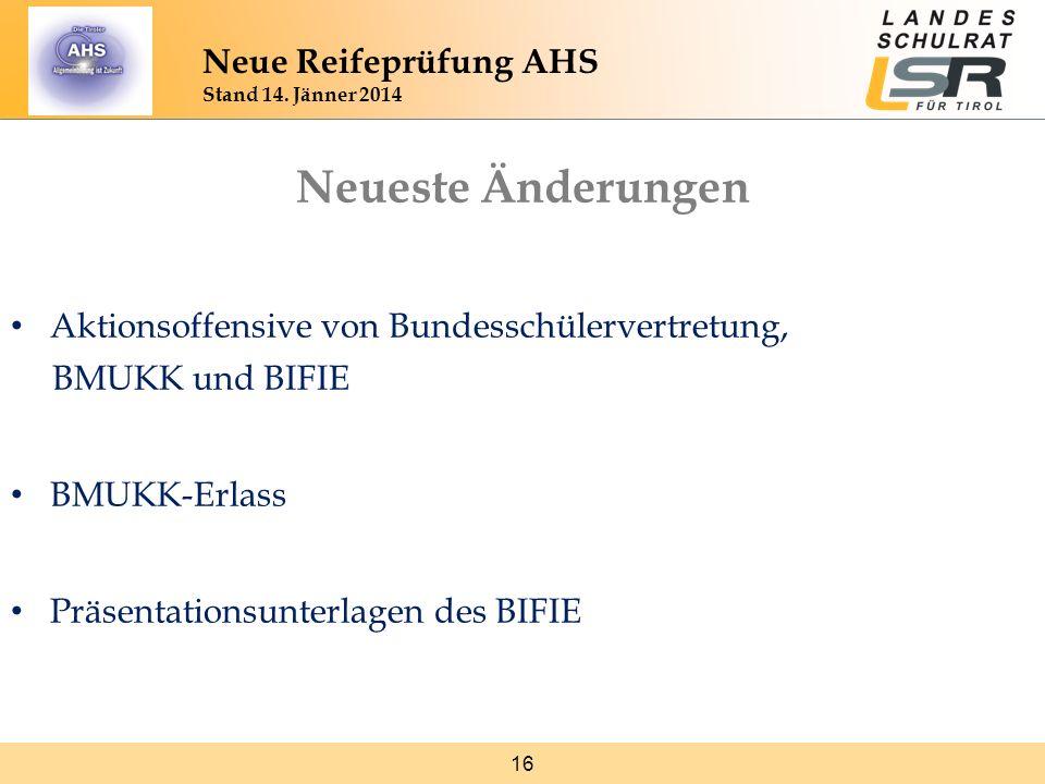 16 Neue Reifeprüfung AHS Stand 14. Jänner 2014 Neueste Änderungen Aktionsoffensive von Bundesschülervertretung, BMUKK und BIFIE BMUKK-Erlass Präsentat