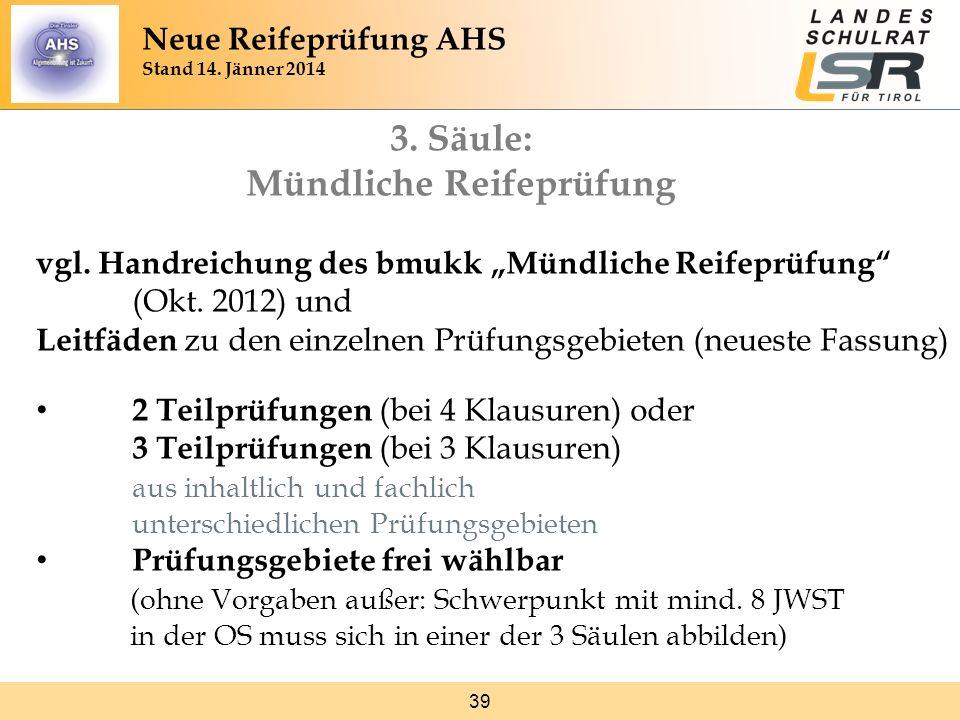 39 3. Säule: Mündliche Reifeprüfung vgl. Handreichung des bmukk Mündliche Reifeprüfung (Okt. 2012) und Leitfäden zu den einzelnen Prüfungsgebieten (ne