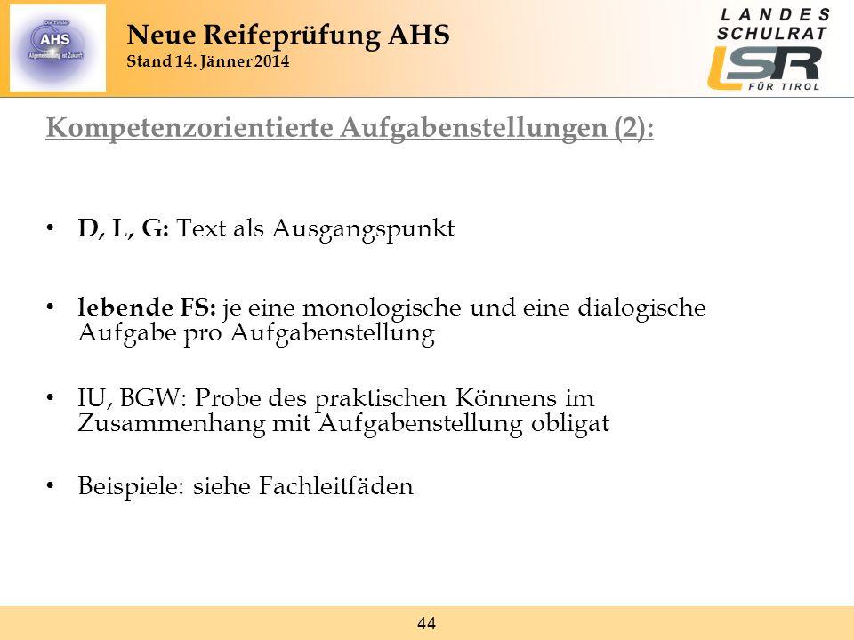 44 Kompetenzorientierte Aufgabenstellungen (2): D, L, G: Text als Ausgangspunkt lebende FS: je eine monologische und eine dialogische Aufgabe pro Aufg
