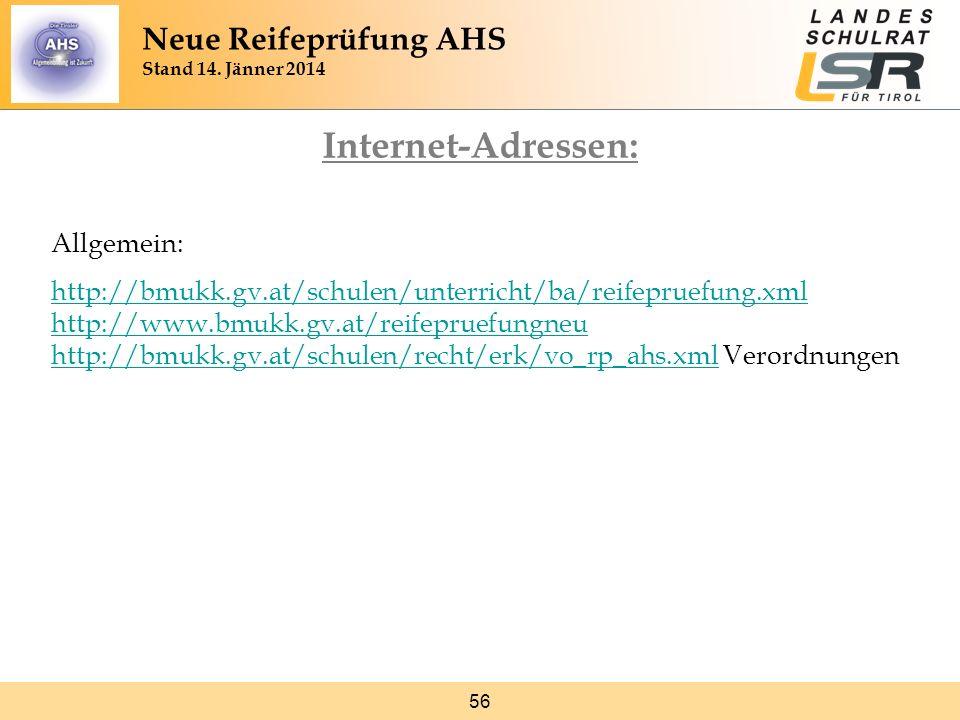 56 Internet-Adressen: Allgemein: http://bmukk.gv.at/schulen/unterricht/ba/reifepruefung.xml http://www.bmukk.gv.at/reifepruefungneu http://bmukk.gv.at