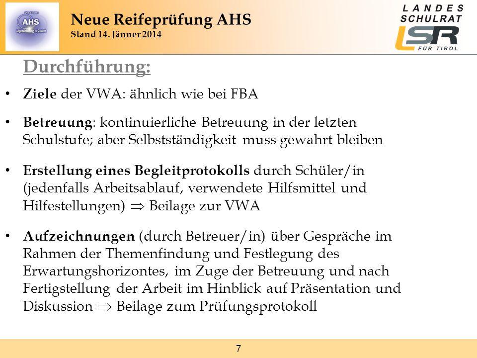 7 Durchführung: Ziele der VWA: ähnlich wie bei FBA Betreuung : kontinuierliche Betreuung in der letzten Schulstufe; aber Selbstständigkeit muss gewahr