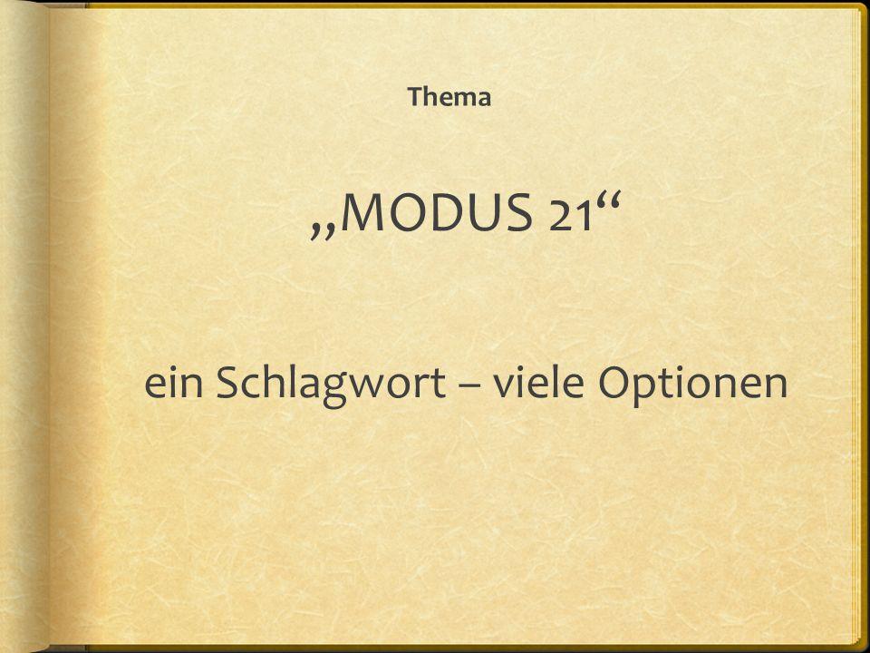 Thema MODUS 21 ein Schlagwort – viele Optionen