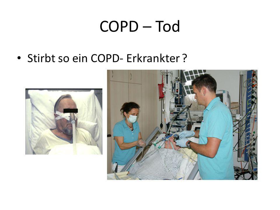 COPD – Tod Stirbt so ein COPD- Erkrankter ?