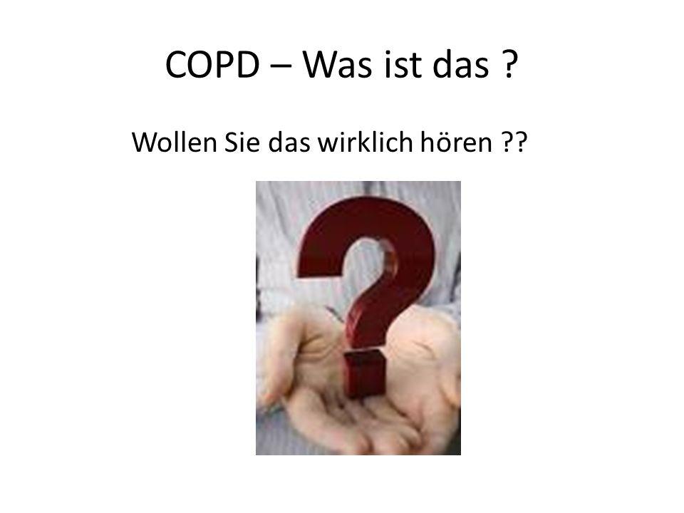 COPD – Was ist das ? Wollen Sie das wirklich hören ??