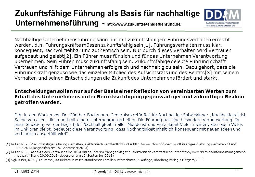 31. März 2014 11 Copyright – 2014 - www.ruter.de Nachhaltige Unternehmensführung kann nur mit zukunftsfähigem Führungsverhalten erreicht werden, d.h.