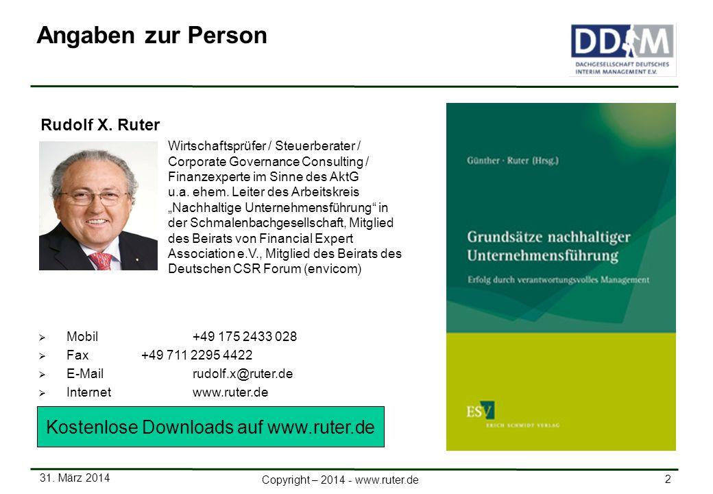 31. März 2014 2 Copyright – 2014 - www.ruter.de Mobil +49 175 2433 028 Fax+49 711 2295 4422 E-Mail rudolf.x@ruter.de Internetwww.ruter.de Rudolf X. Ru