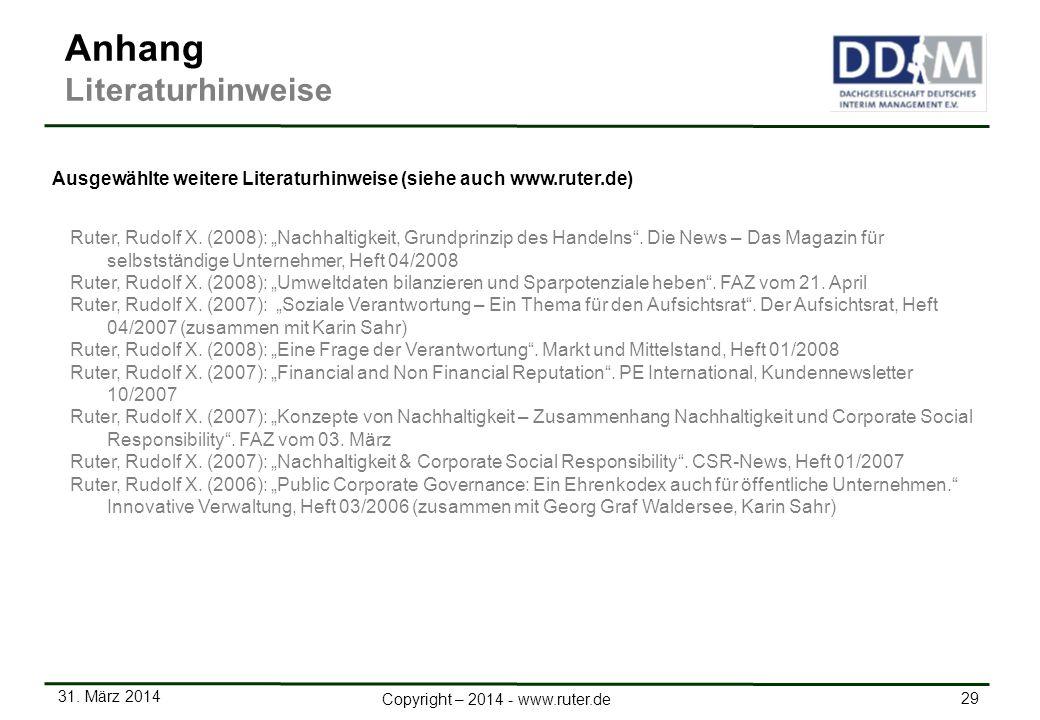 31. März 2014 29 Copyright – 2014 - www.ruter.de Ruter, Rudolf X. (2008): Nachhaltigkeit, Grundprinzip des Handelns. Die News – Das Magazin für selbst