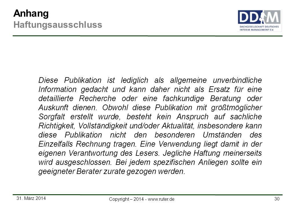31. März 2014 30 Copyright – 2014 - www.ruter.de Diese Publikation ist lediglich als allgemeine unverbindliche Information gedacht und kann daher nich