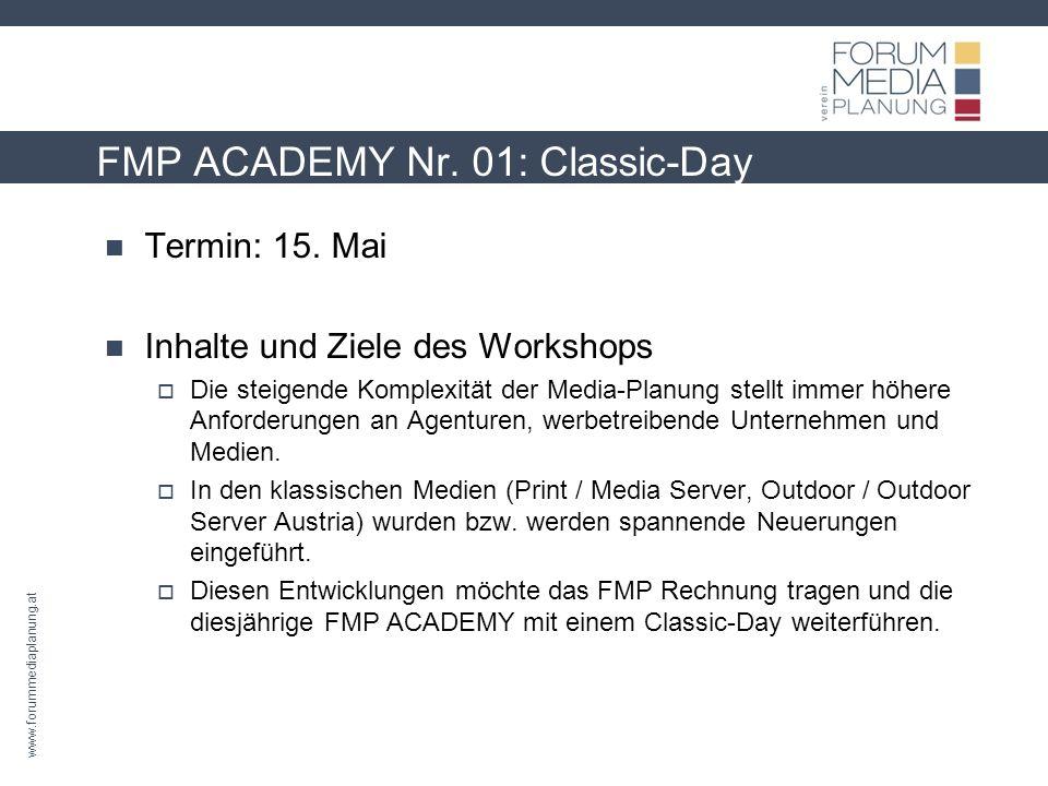 www.forummediaplanung.at FMP ACADEMY Nr. 01: Classic-Day Termin: 15.