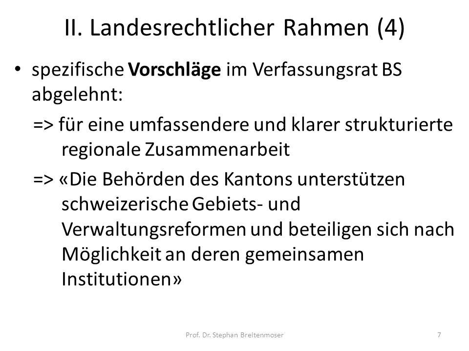 II. Landesrechtlicher Rahmen (4) spezifische Vorschläge im Verfassungsrat BS abgelehnt: => für eine umfassendere und klarer strukturierte regionale Zu