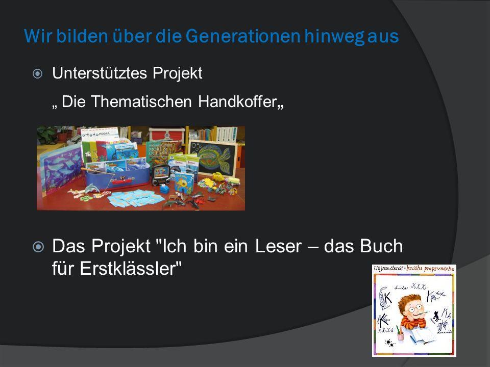 Wir bilden über die Generationen hinweg aus Unterstütztes Projekt Die Thematischen Handkoffer Das Projekt