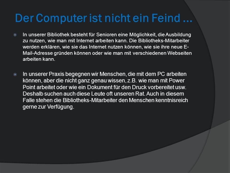 Der Computer ist nicht ein Feind...