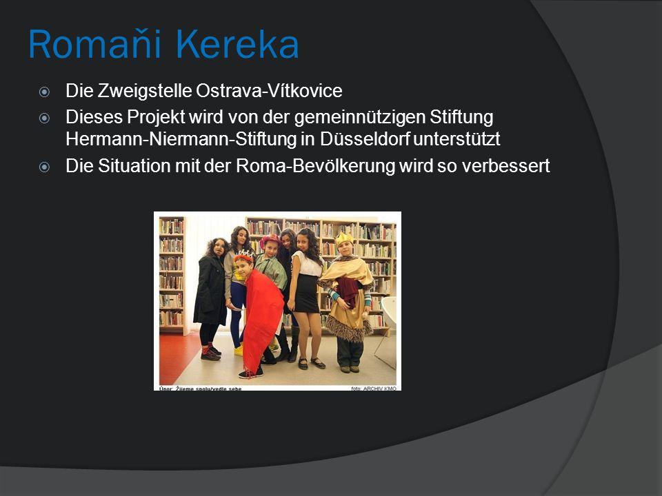 Romaňi Kereka Die Zweigstelle Ostrava-Vítkovice Dieses Projekt wird von der gemeinnützigen Stiftung Hermann-Niermann-Stiftung in Düsseldorf unterstützt Die Situation mit der Roma-Bevölkerung wird so verbessert