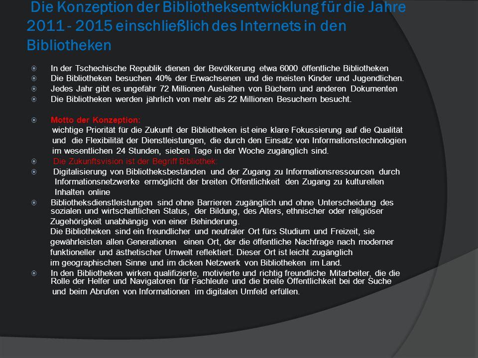 Die Konzeption der Bibliotheksentwicklung für die Jahre 2011 - 2015 einschließlich des Internets in den Bibliotheken In der Tschechische Republik dien