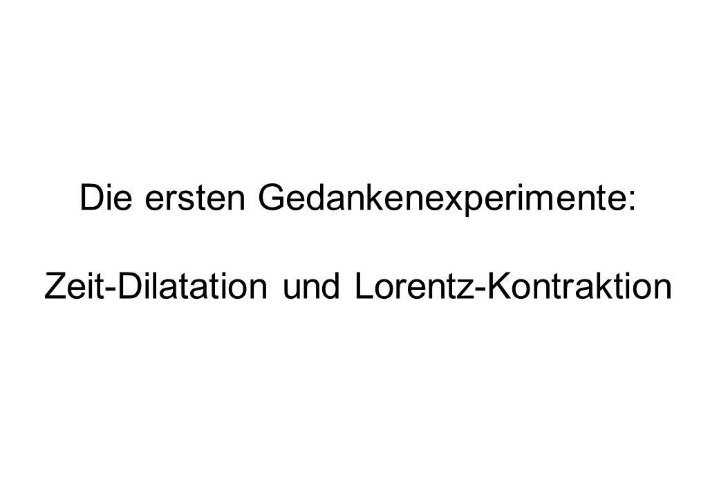 Die ersten Gedankenexperimente: Zeit-Dilatation und Lorentz-Kontraktion