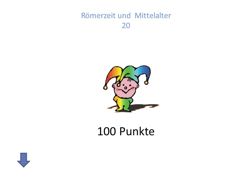 Römerzeit und Mittelalter 20 100 Punkte