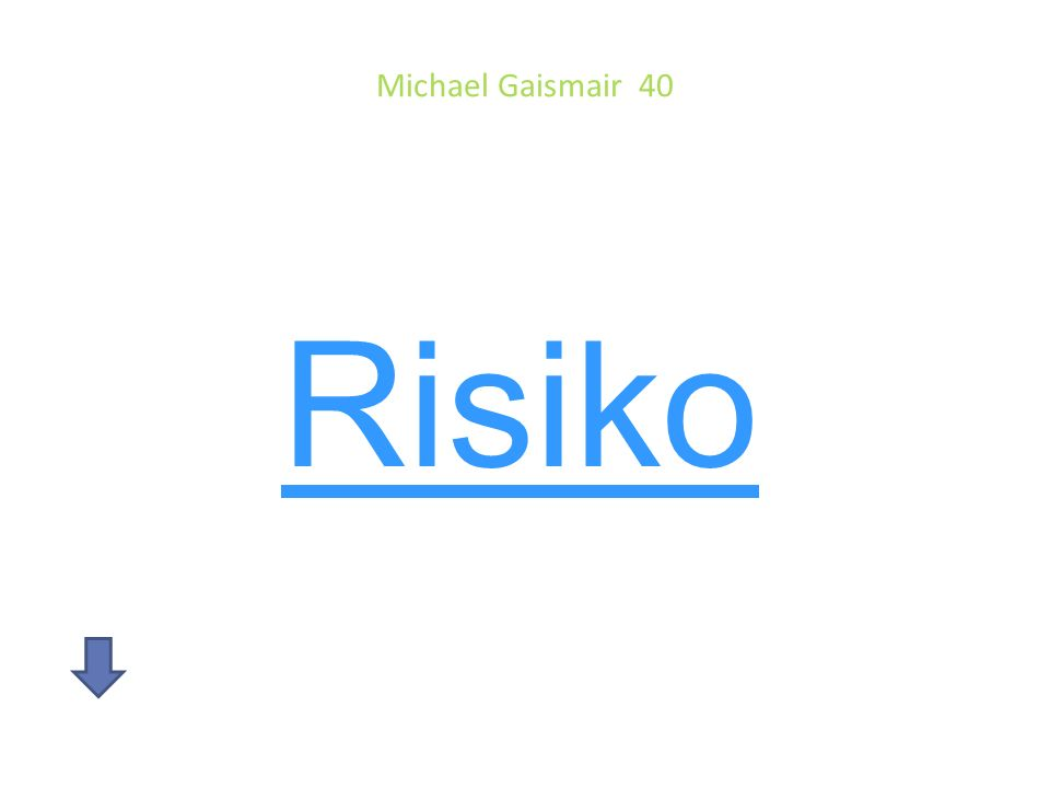 Michael Gaismair 40 Risiko