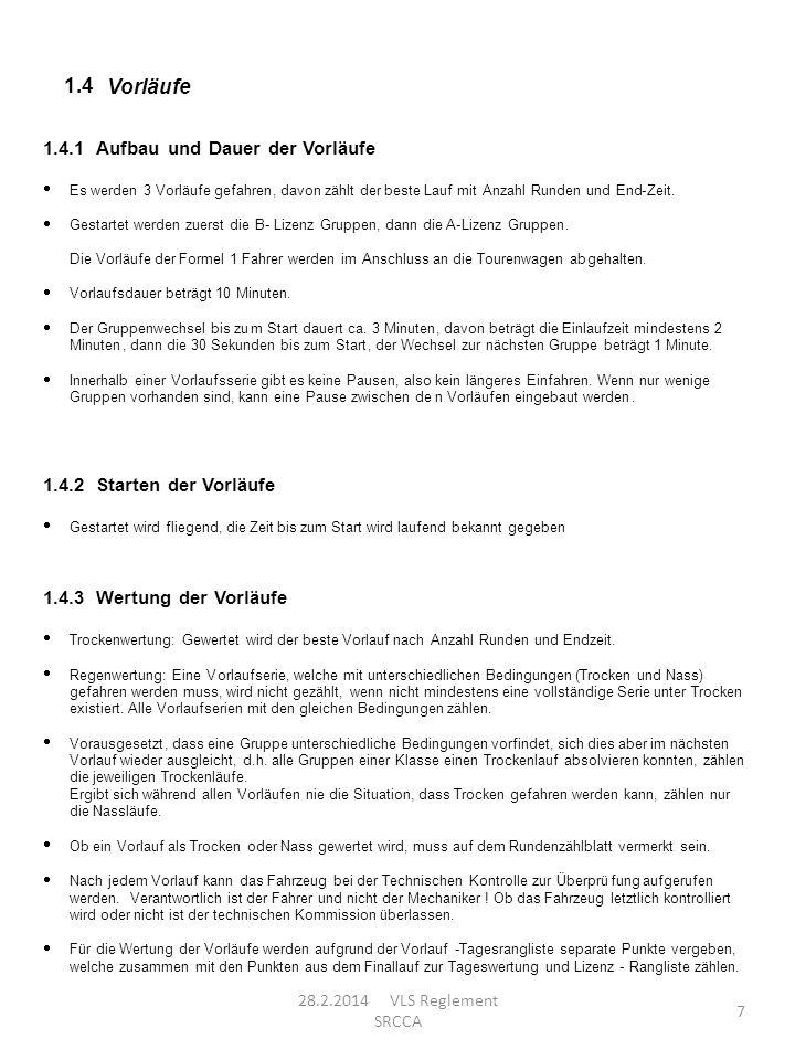 8 1.5 Finale 1.5.1 Dauer der Finale Tourenwagen Haupt-Final 30 Minuten Halb-Finale 30 Minuten 1/4 Finale 20 Minuten 1/8und folgendeFinale 15 Minuten 1.5.1.1.Dauer der Finale Formel 1 Haupt-Final 40 Minuten Halb-Finale 30 Minuten (wenn mehr als 11 Fahrer) 1/4 Finale 20 Minuten 1/8 und folgende Finale 15 Minuten Interventionsmöglichkeit: 10 Minuten Startaufschub, wird in der Schweiz nicht angewandt.