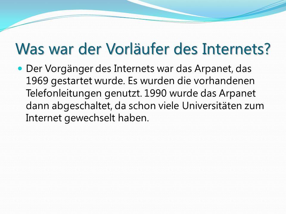 Was war der Vorläufer des Internets? Der Vorgänger des Internets war das Arpanet, das 1969 gestartet wurde. Es wurden die vorhandenen Telefonleitungen