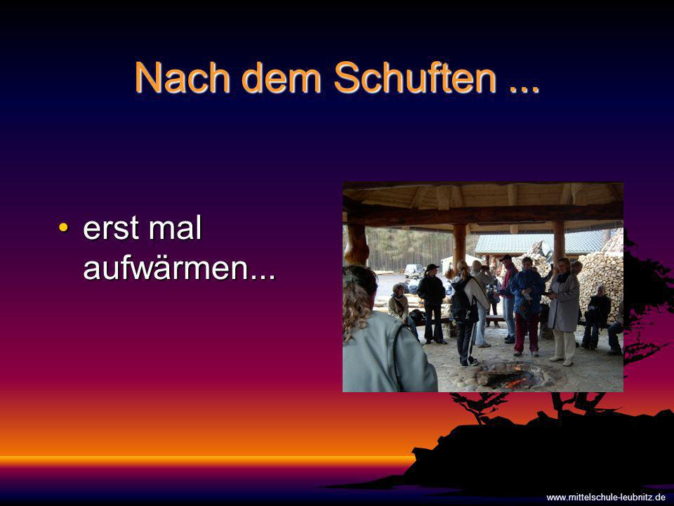 Nach dem Schuften... erst mal aufwärmen...erst mal aufwärmen... www.mittelschule-leubnitz.de