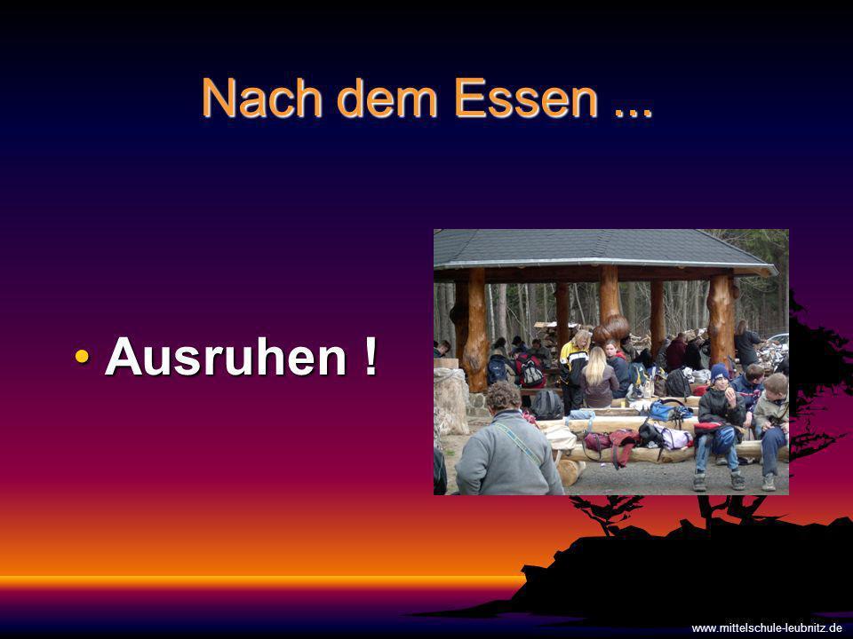 Nach dem Essen... Ausruhen !Ausruhen ! www.mittelschule-leubnitz.de