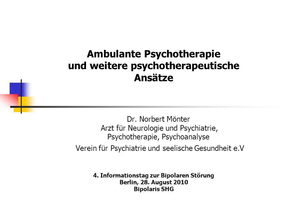 Dr. Norbert Mönter Arzt für Neurologie und Psychiatrie, Psychotherapie, Psychoanalyse Verein für Psychiatrie und seelische Gesundheit e.V 4. Informati
