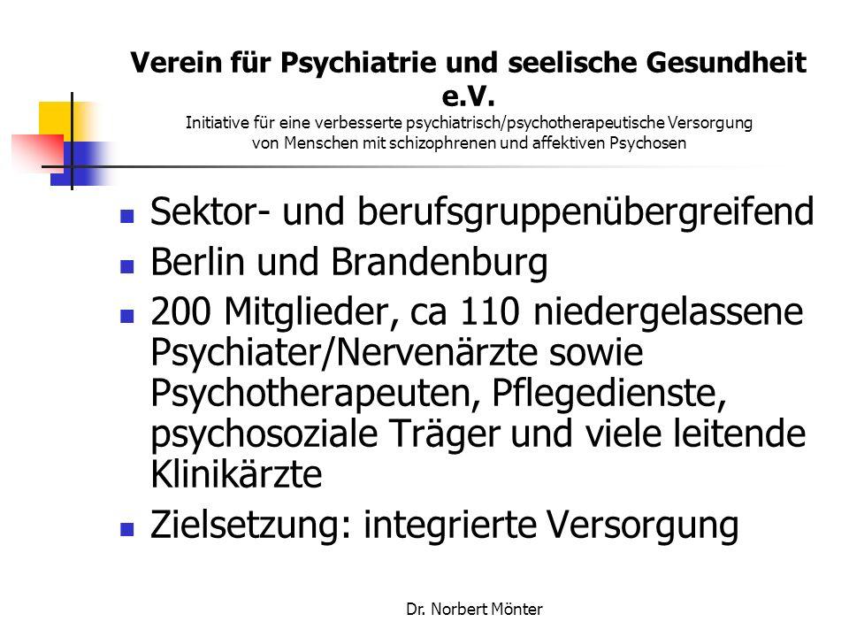 Dr. Norbert Mönter Verein für Psychiatrie und seelische Gesundheit e.V. Initiative für eine verbesserte psychiatrisch/psychotherapeutische Versorgung