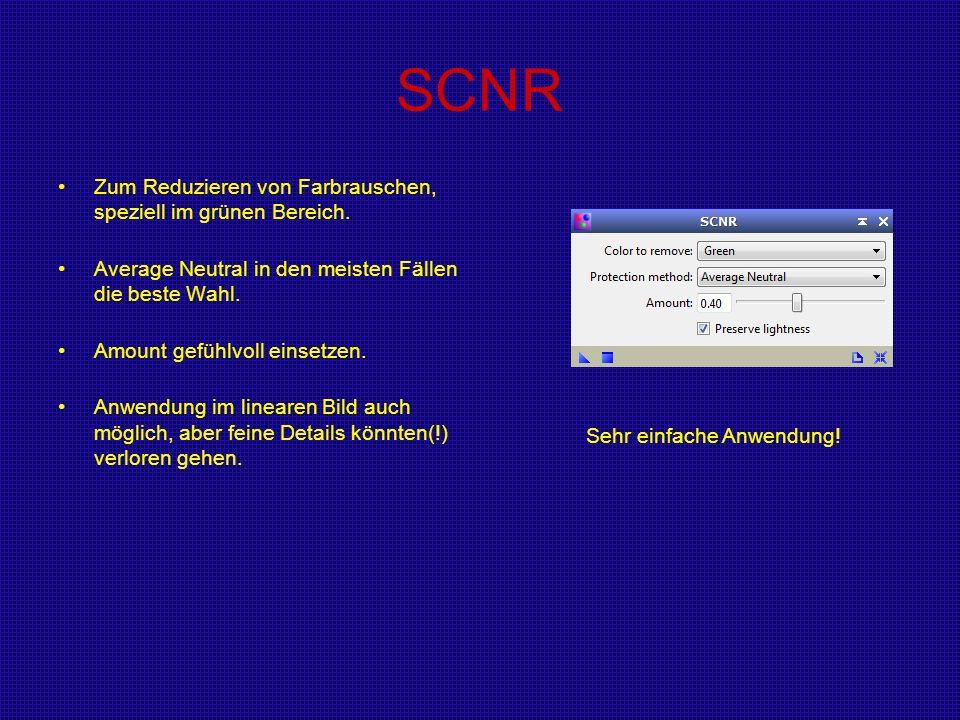 SCNR Zum Reduzieren von Farbrauschen, speziell im grünen Bereich. Average Neutral in den meisten Fällen die beste Wahl. Amount gefühlvoll einsetzen. A