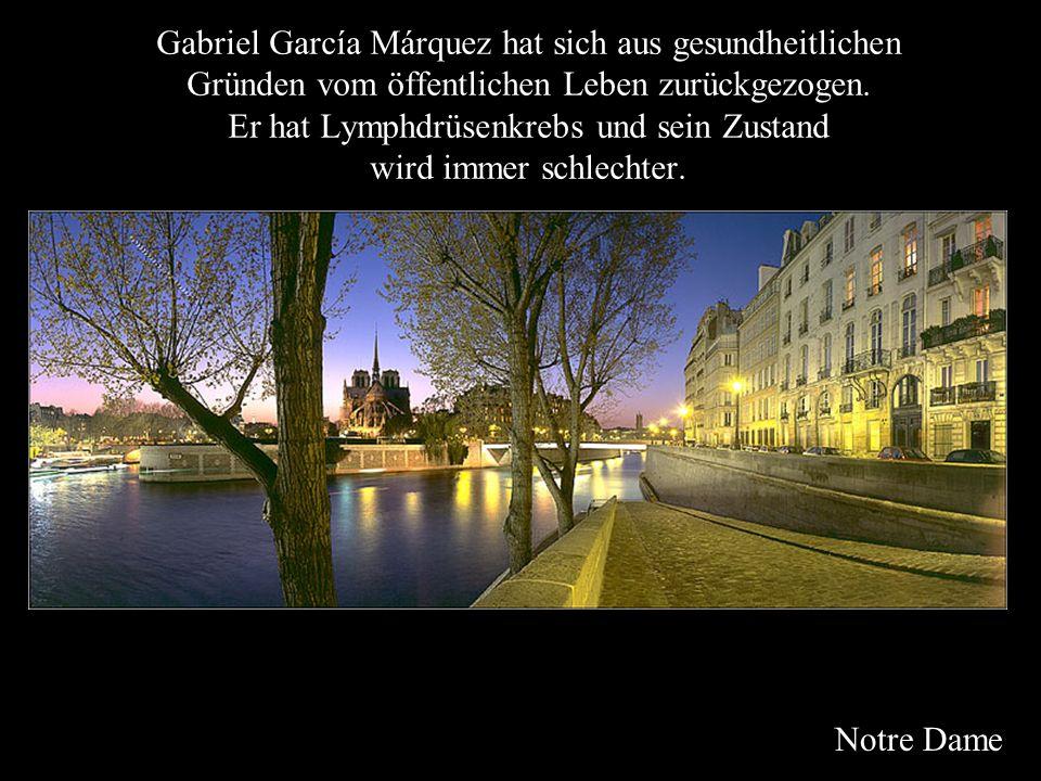 Notre Dame Gabriel García Márquez hat sich aus gesundheitlichen Gründen vom öffentlichen Leben zurückgezogen.