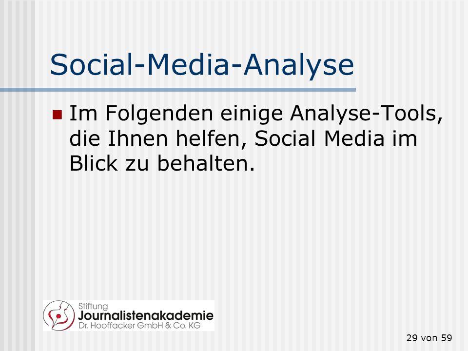 28 von 59 Twitter als Aggregator Twitter ist zum einen ein gutes Recherche-Tool im Bereich Medien. Zum anderen kann man darüber bestimmte Zielgruppen