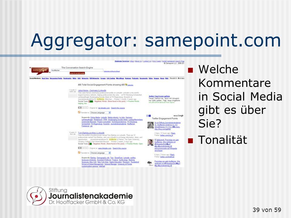 38 von 59 Aggregator: socialmention.com Welche Einträge in Social Media gibt es über Sie? Tonalität