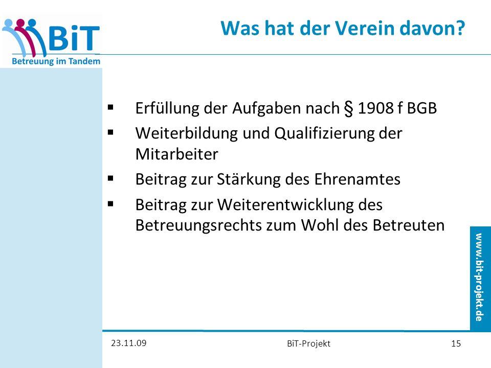 www.bit-projekt.de 23.11.09 BiT-Projekt15 Was hat der Verein davon.