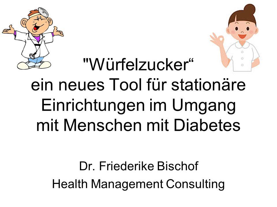 Würfelzucker ein neues Tool für stationäre Einrichtungen im Umgang mit Menschen mit Diabetes Dr.