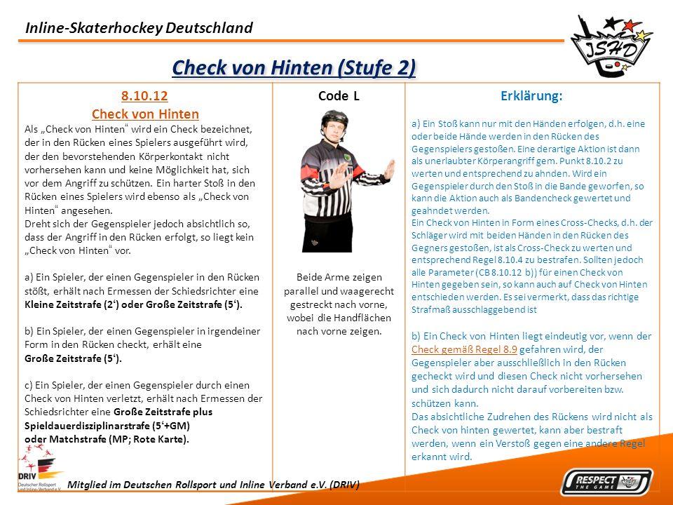 Inline-Skaterhockey Deutschland Mitglied im Deutschen Rollsport und Inline Verband e.V. (DRIV) Check von Hinten (Stufe 2) 8.10.12 Check von Hinten Als