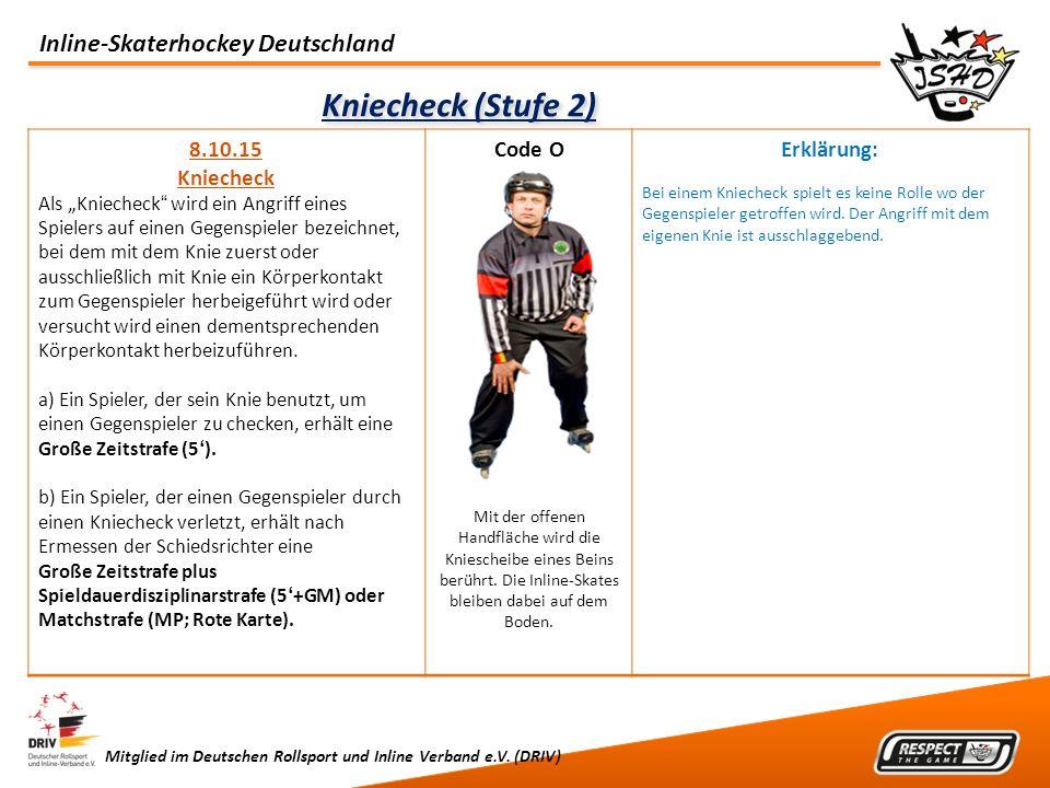 Inline-Skaterhockey Deutschland Mitglied im Deutschen Rollsport und Inline Verband e.V. (DRIV) Kniecheck (Stufe 2) 8.10.15 Kniecheck Als Kniecheck wir