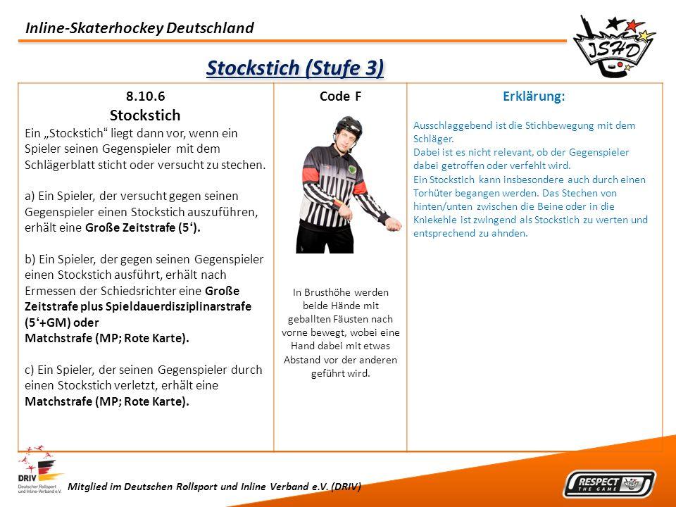 Inline-Skaterhockey Deutschland Mitglied im Deutschen Rollsport und Inline Verband e.V. (DRIV) Stockstich (Stufe 3) 8.10.6 Stockstich Ein Stockstich l