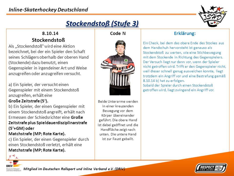 Inline-Skaterhockey Deutschland Mitglied im Deutschen Rollsport und Inline Verband e.V. (DRIV) Stockendstoß (Stufe 3) 8.10.14 Stockendstoß Als Stocken