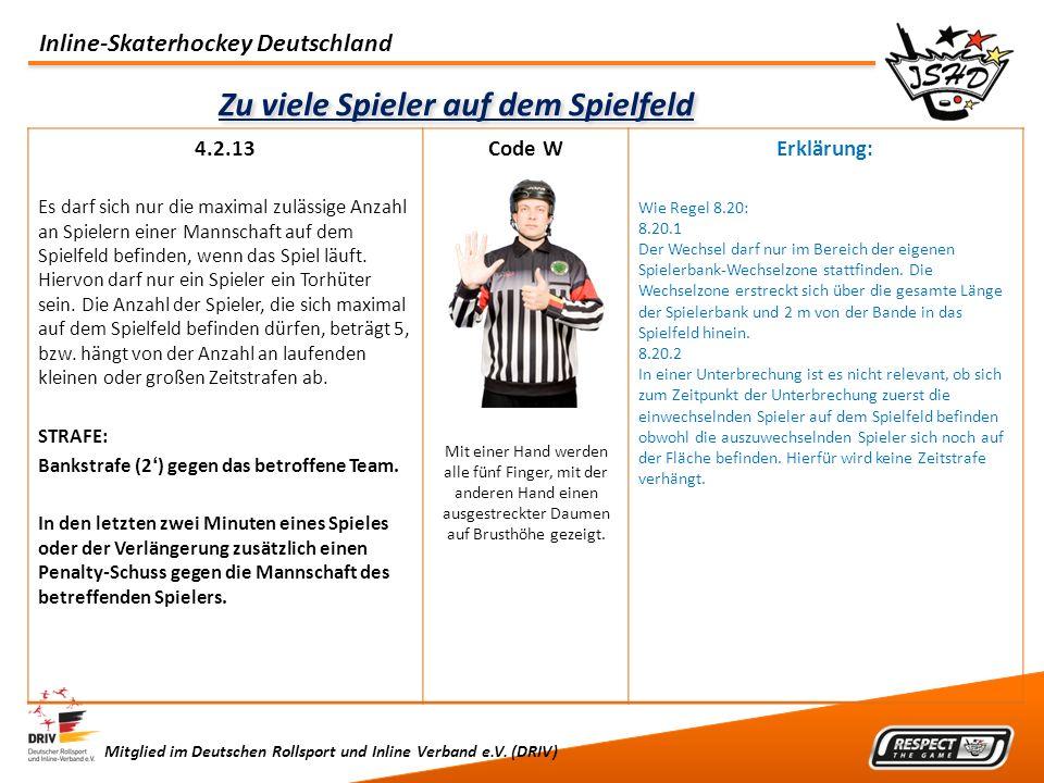 Inline-Skaterhockey Deutschland Mitglied im Deutschen Rollsport und Inline Verband e.V. (DRIV) Zu viele Spieler auf dem Spielfeld 4.2.13 Es darf sich