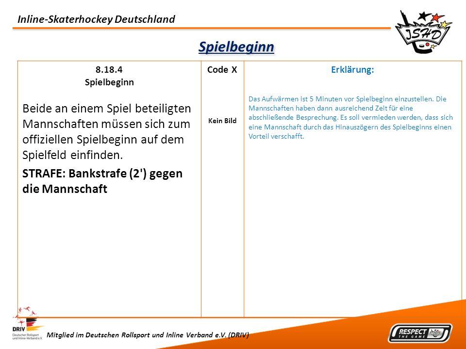 Inline-Skaterhockey Deutschland Mitglied im Deutschen Rollsport und Inline Verband e.V. (DRIV) Spielbeginn 8.18.4 Spielbeginn Beide an einem Spiel bet