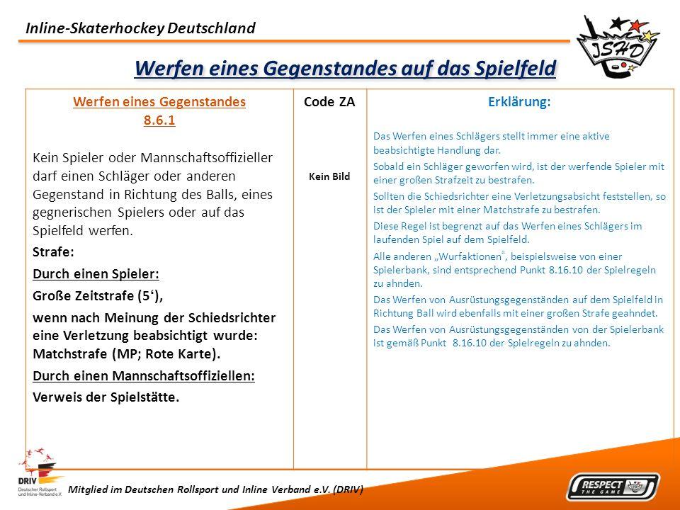 Inline-Skaterhockey Deutschland Mitglied im Deutschen Rollsport und Inline Verband e.V. (DRIV) Werfen eines Gegenstandes auf das Spielfeld Werfen eine