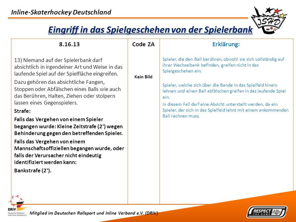 Inline-Skaterhockey Deutschland Mitglied im Deutschen Rollsport und Inline Verband e.V. (DRIV) Eingriff in das Spielgeschehen von der Spielerbank 8.16