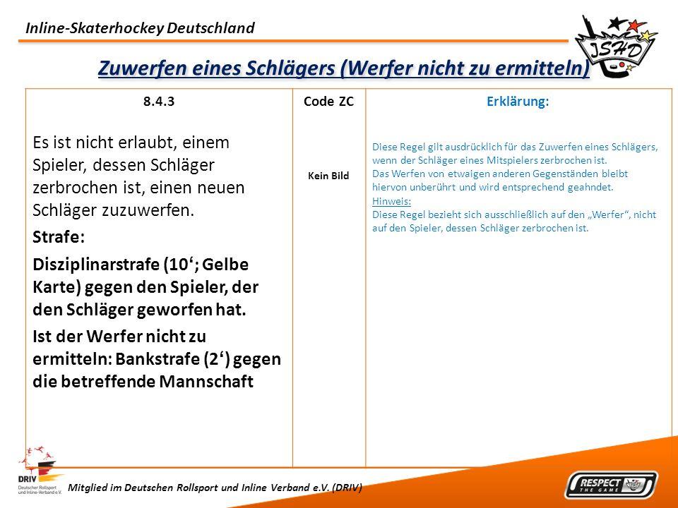 Inline-Skaterhockey Deutschland Mitglied im Deutschen Rollsport und Inline Verband e.V. (DRIV) Zuwerfen eines Schlägers (Werfer nicht zu ermitteln) 8.