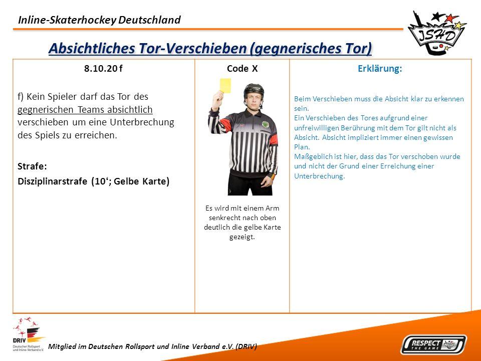 Inline-Skaterhockey Deutschland Mitglied im Deutschen Rollsport und Inline Verband e.V. (DRIV) Absichtliches Tor-Verschieben (gegnerisches Tor) 8.10.2