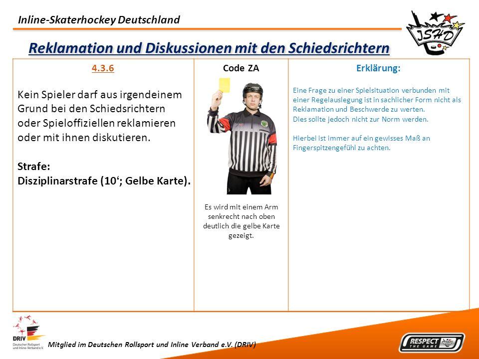 Inline-Skaterhockey Deutschland Mitglied im Deutschen Rollsport und Inline Verband e.V. (DRIV) Reklamation und Diskussionen mit den Schiedsrichtern 4.