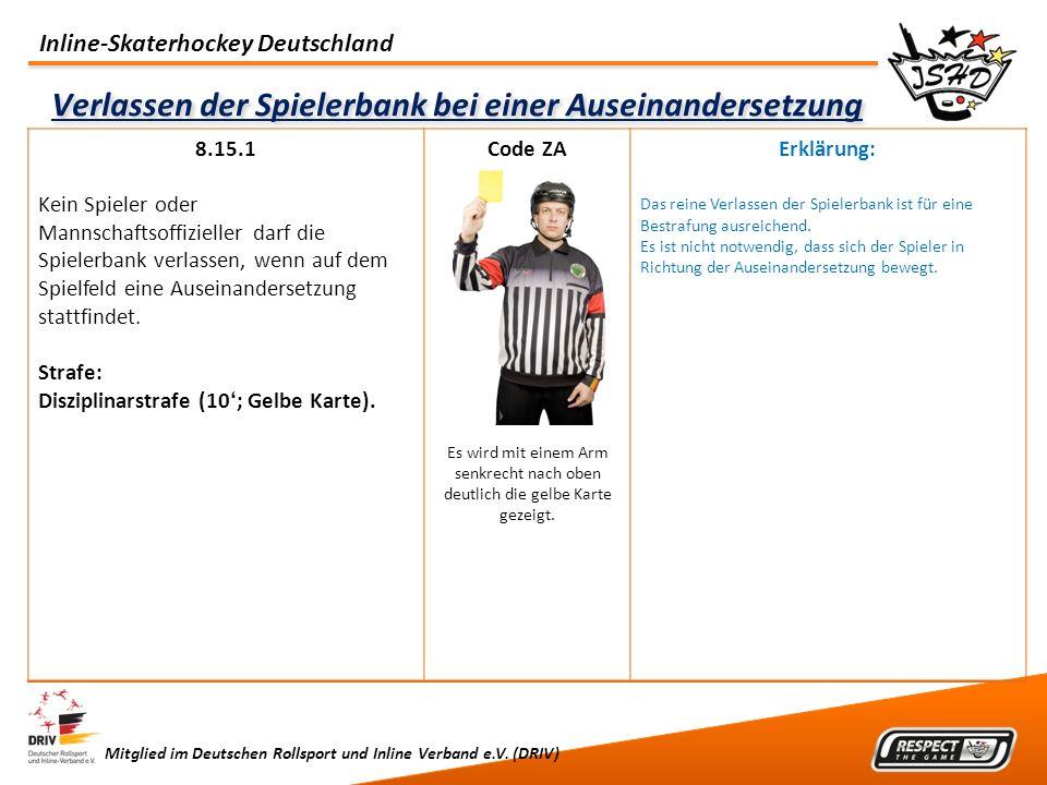Inline-Skaterhockey Deutschland Mitglied im Deutschen Rollsport und Inline Verband e.V. (DRIV) Verlassen der Spielerbank bei einer Auseinandersetzung