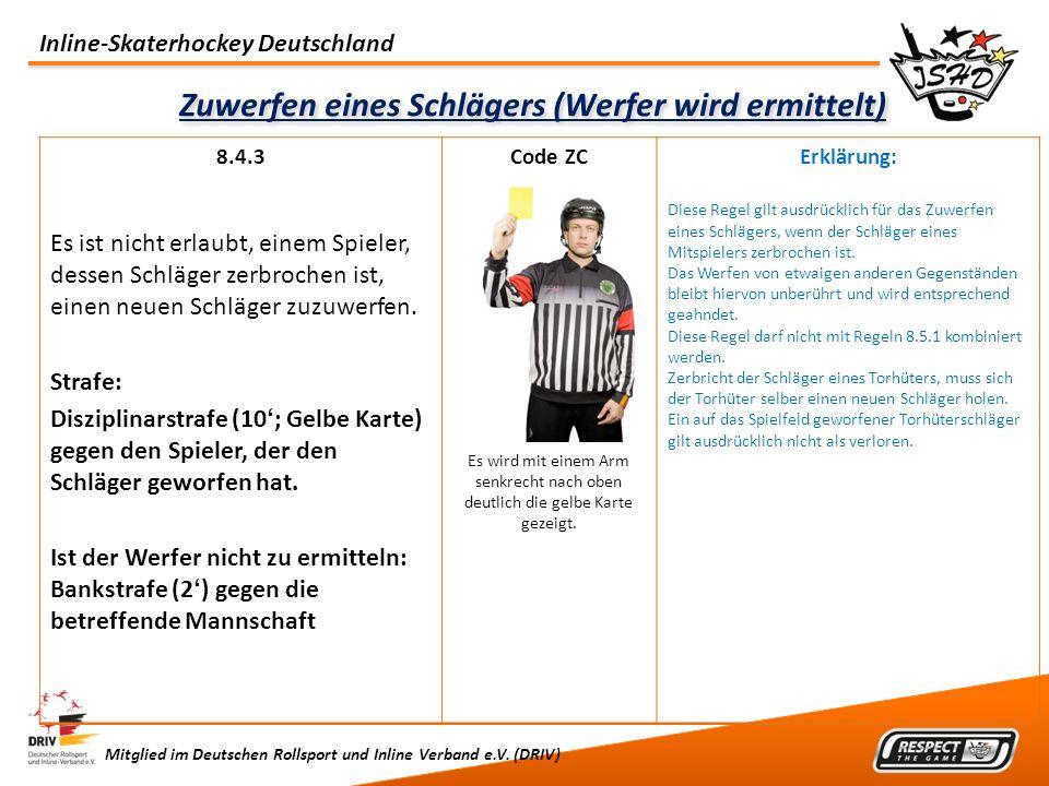 Inline-Skaterhockey Deutschland Mitglied im Deutschen Rollsport und Inline Verband e.V. (DRIV) Zuwerfen eines Schlägers (Werfer wird ermittelt) 8.4.3