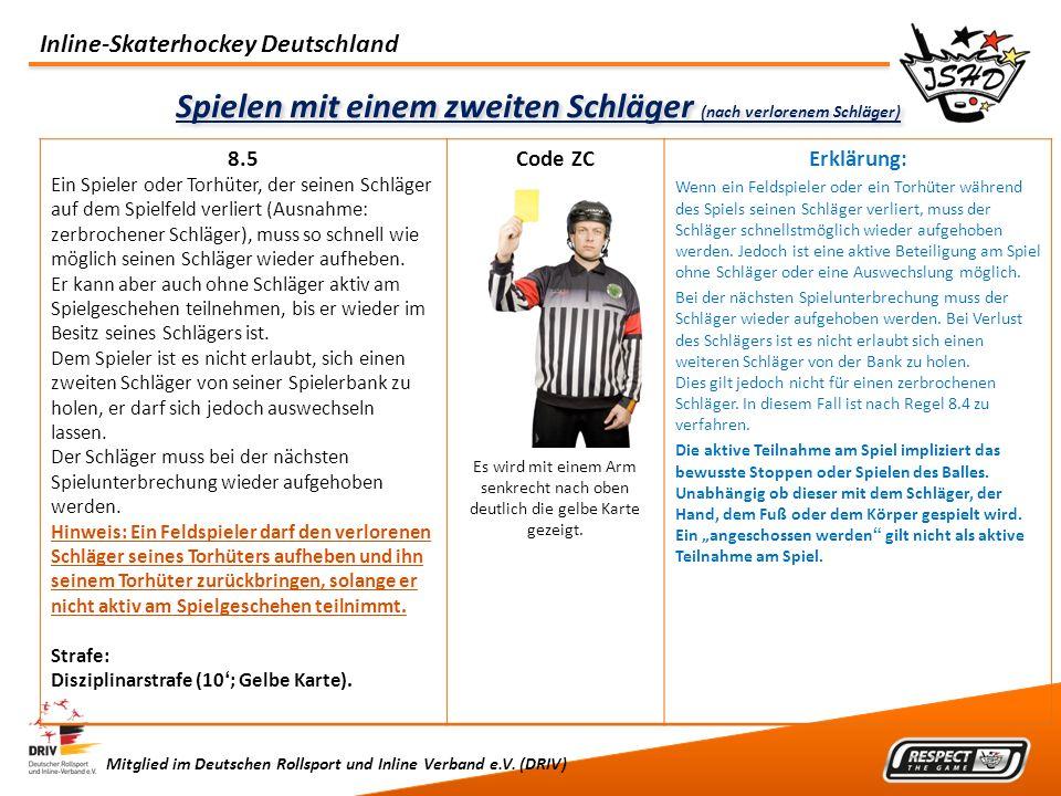 Inline-Skaterhockey Deutschland Mitglied im Deutschen Rollsport und Inline Verband e.V. (DRIV) Spielen mit einem zweiten Schläger (nach verlorenem Sch