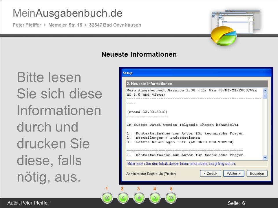 MeinAusgabenbuch.de Peter Pfeiffer Memeler Str. 15 32547 Bad Oeynhausen Autor: Peter Pfeiffer Seite: 6 1 2 3 4 5 Neueste Informationen Bitte lesen Sie